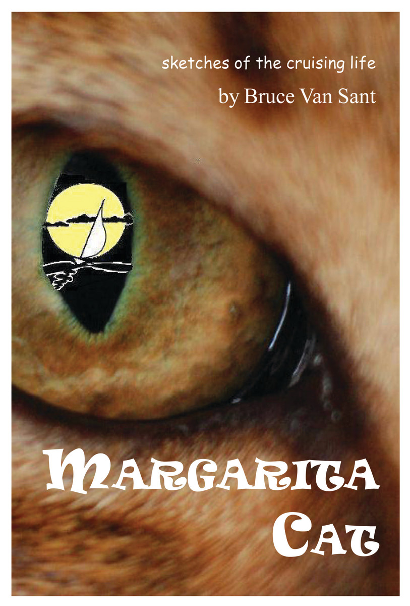 "Anyone wishing to purchase ""Margarita Cat"" may do so by visiting Van Sant's website ThornlessPath.com or Amazon.com or CruisingGuides.com. Peter Swanson and Bruce Van Sant have been engaging in spirited debates for 10 years, having met on the ""Thorny Path to Windward."""