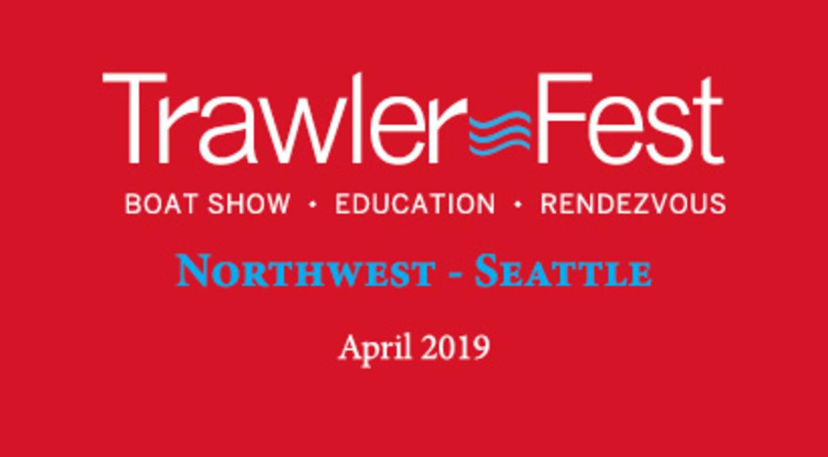PassageMaker Trawlerfest 2019: Seattle, WA - PassageMaker